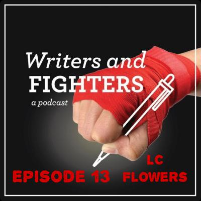 Ep13 - LC Flowers, musician, songwriter