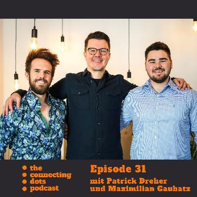 #31: Digitalisierung, Selbständigkeit und Self-Development mit Patrick Dreher und Maximilian Gaubatz