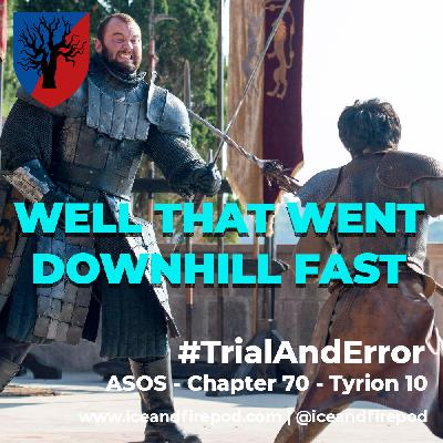 225 – A Storm Of Swords Chapter 70 – Tyrion 10 #TrialAndError