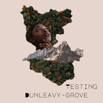 [Episode 1] Testing Dunleavy-Grove