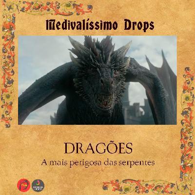 Medievalíssimo Drops: Dragões