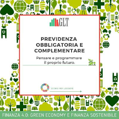9. Previdenza Obbligatoria & Complementare - pensare e programmare il proprio Futuro