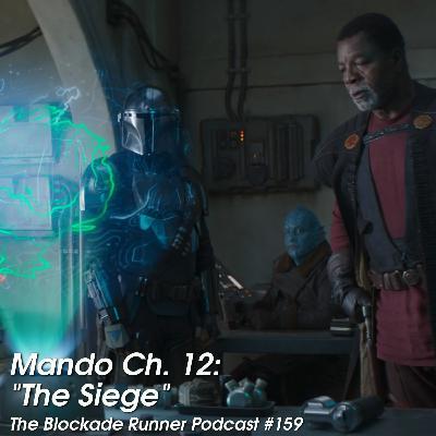 Mando Ch. 12: The Siege - The Blockade Runner Podcast #159