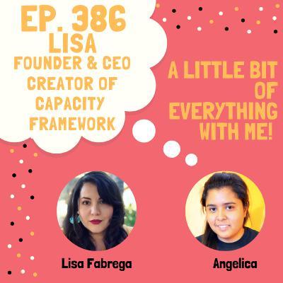 Lisa Fabrega - Founder & CEO - Creator of Capacity Framework