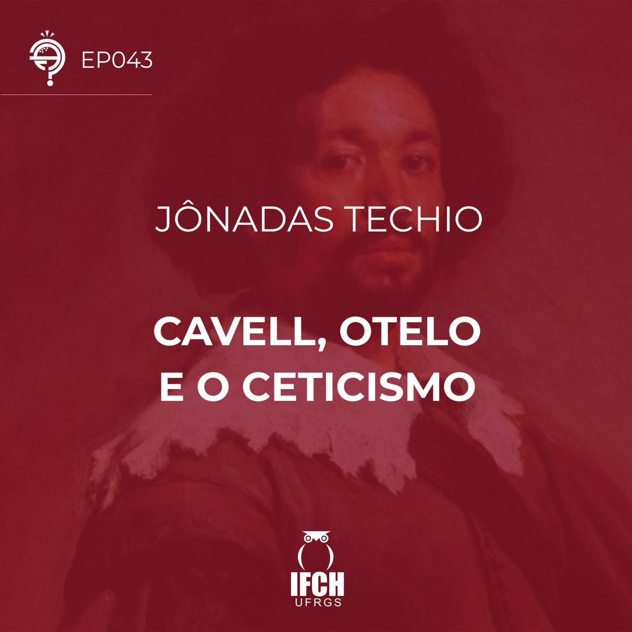 Ep. 043: Cavell, Otelo e o ceticismo