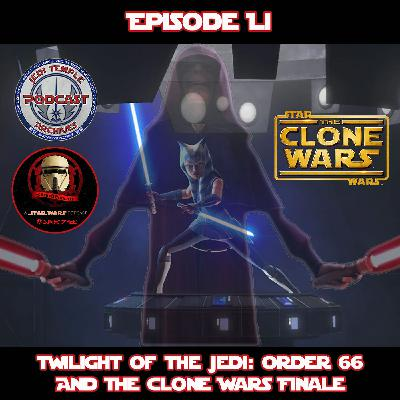 Episode LI: Twilight of the Jedi: Order 66 and the Clone Wars Finale
