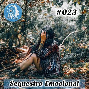 """HP News 023 - """"Sequestro Emocional"""""""