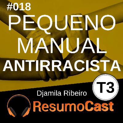 T3#018 Pequeno manual antirracista | Djamila Ribeiro