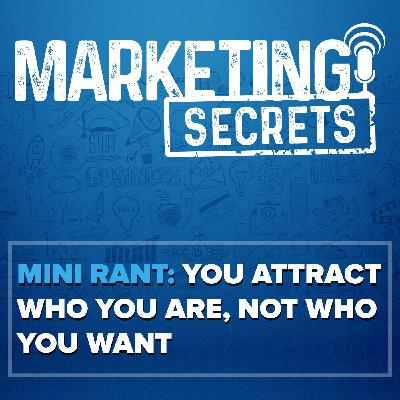 Mini Rant: You Attract Who You Are, Not Who You Want