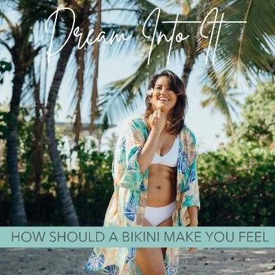 24 - How should a bikini make you feel