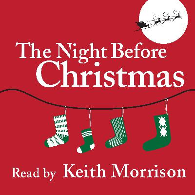 """The Night Before Christmas"" read by Keith Morrison"