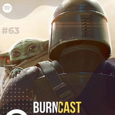 BURNCAST #63: The Mandalorian e o futuro de Star Wars