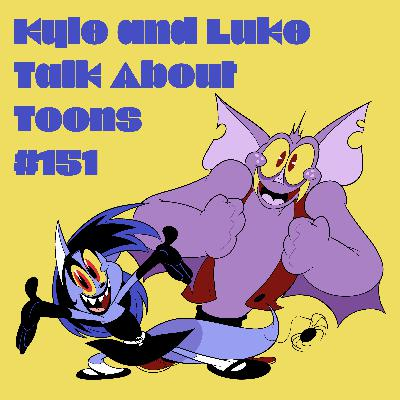 Kyle and Luke Talk About Toons #151: Not BS&P's Favorite