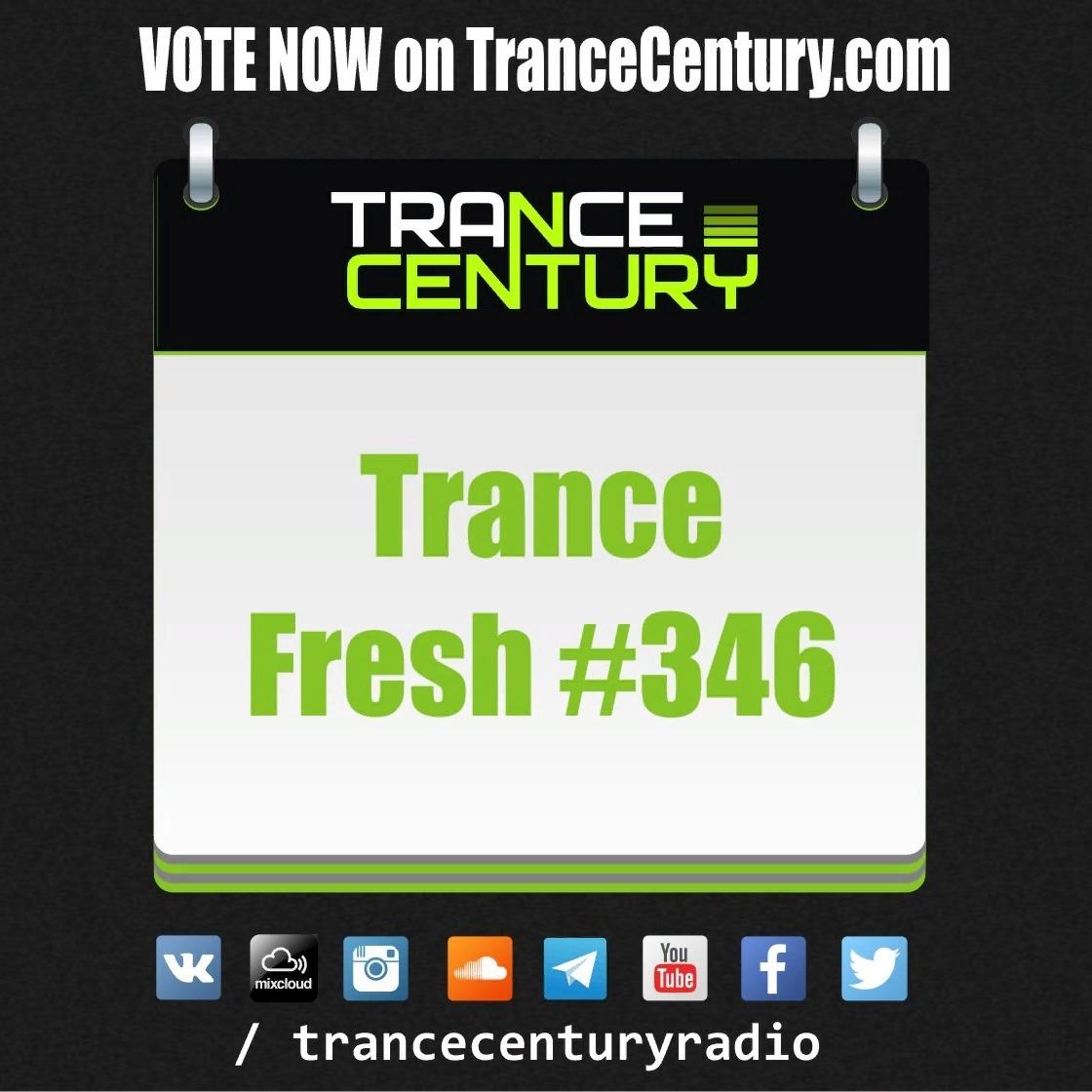 Trance Century Radio - RadioShow #TranceFresh 346