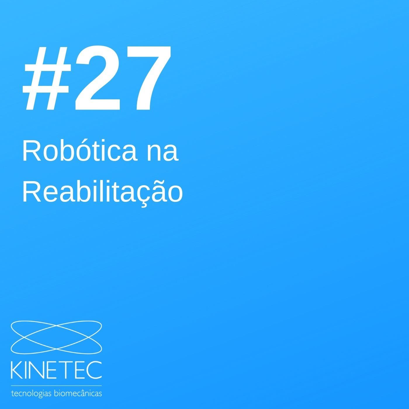 #027 Robótica na Reabilitação