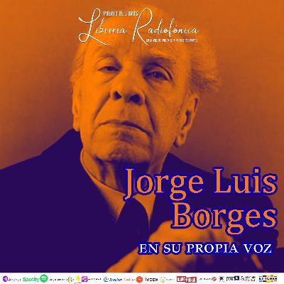 #246: Jorge Luis Borges en su propia voz