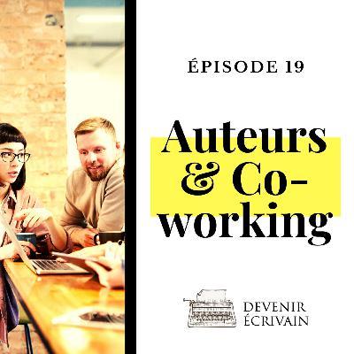 Ep #19 - Le coworking entre auteurs