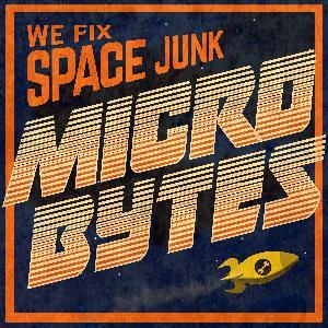We Fix Space Junk: Micro Bytes [Trailer]