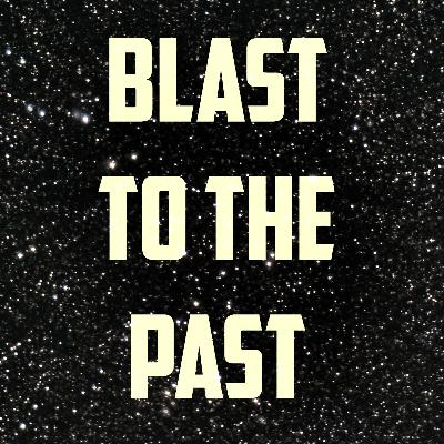 47: Blast to the Past (Retrocausality)
