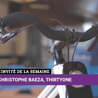 Christophe Baeza - THIRTY ONE  -  Business Club S2021 E65