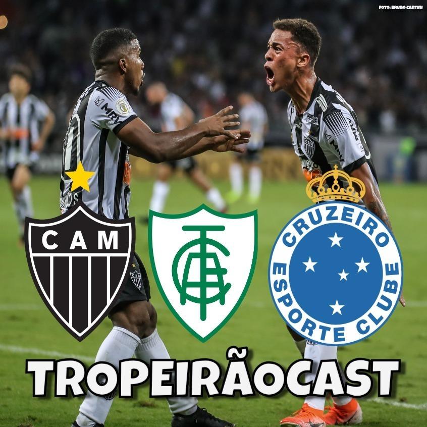 TROPEIRÃOCAST 011 - Clássico Titanic Mineiro: Cruzeiro ou Atlético? Quem se salvará?