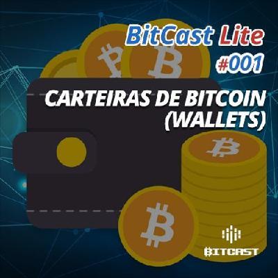 BitCast Lite 001 – Carteiras de Bitcoin (Wallets)