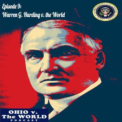 Episode 9: Warren G. Harding v. the World