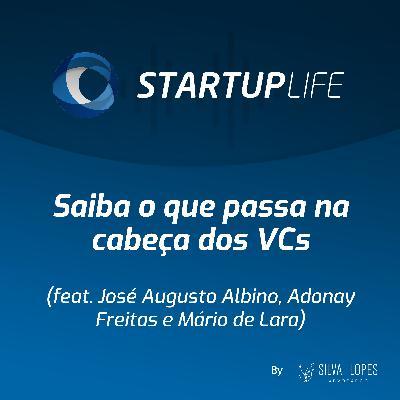 Saiba o que passa na cabeça dos VCs [com Adonay Freitas (Catarina Capital e Cventures), José Augusto Albino (Catarina Capital) e  Mário de Lara (Caravela Capital)]