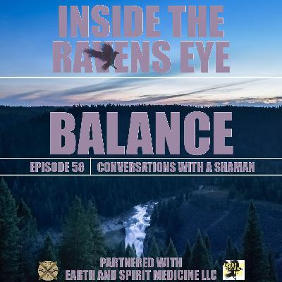 Balance - Episode 58 - Conversations with a Shaman