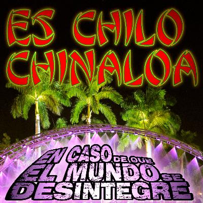 5004: Es Chilo Chinaloa