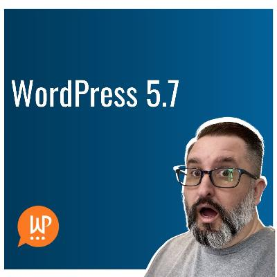 EP385 - WordPress 5.7