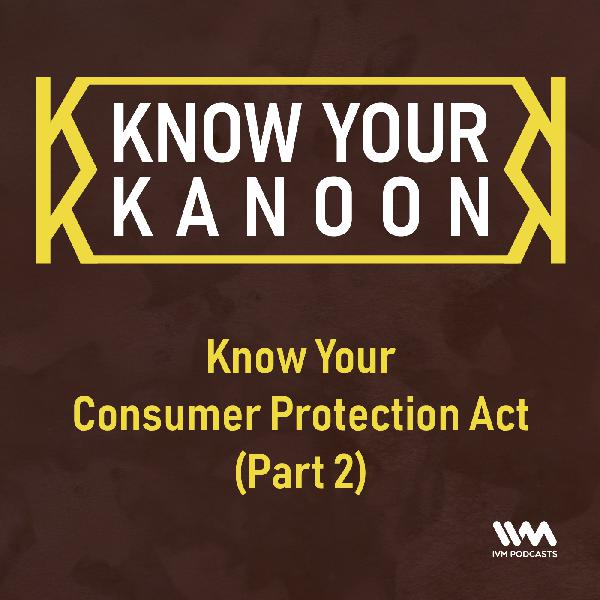 Ep. 20: Know Your Consumer Protection Act (Part 2)
