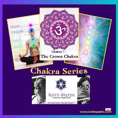 Chakra Series: Chakra 7 - The Crown Chakra