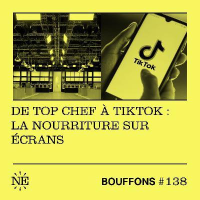 #138 - De Top Chef à TikTok : la nourriture sur écrans