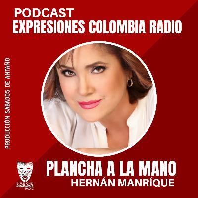 CAP / 5 PLANCHA A LA MANO con Hernán Manrique - Episodio Tributo cantantes colombianos