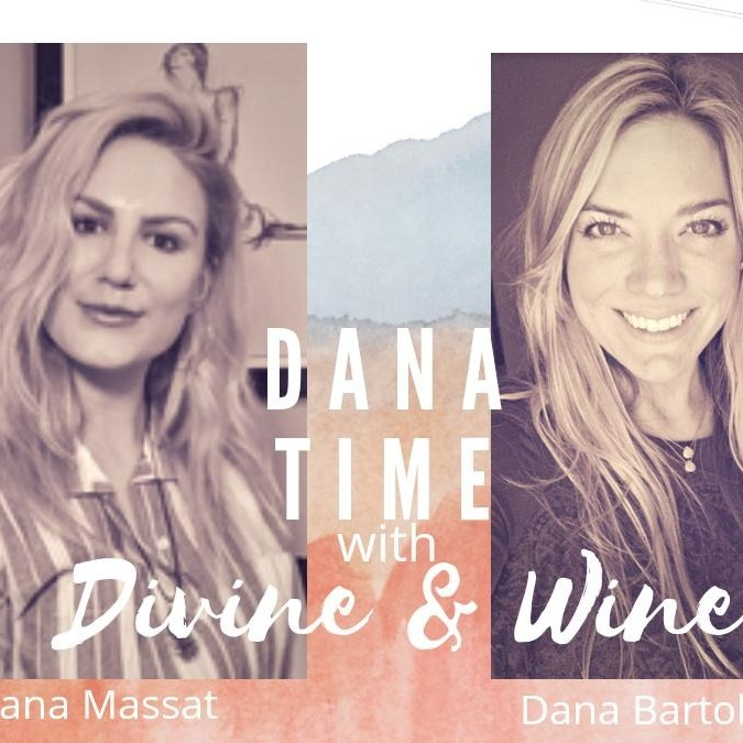Dana time with Divine and Wine