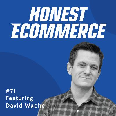 071 | Giving Valuable and Memorable Customer Touchpoints Using Handwrytten | with David Wachs