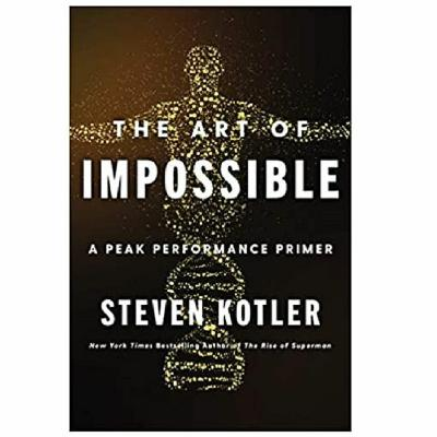 Podcast 839: The Art of Impossible: A Peak Performance Primer with Steven Kotler