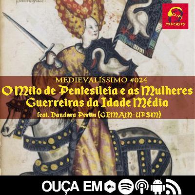 #024: O Mito de Pentesileia e as Mulheres Guerreiras da Idade Média feat. Dandara Perlin (GEMAM-UFSM)