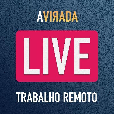 [Bônus] LIVE: Trabalho Remoto