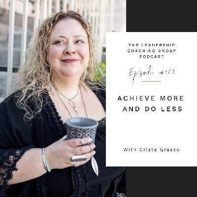 Achieve More and Do Less with Crista Grasso and Liz Howard