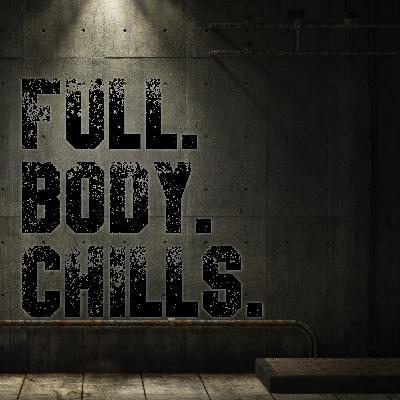 Introducing Full Body Chills