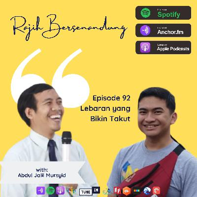 Episode 92 - Lebaran yang Bikin Takut (with Jalil)