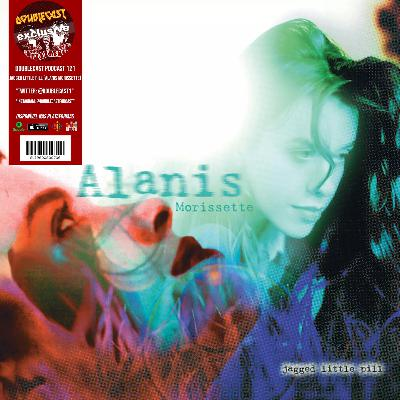 Doublecast 121 - Jagged Little Pill (Alanis Morissette)