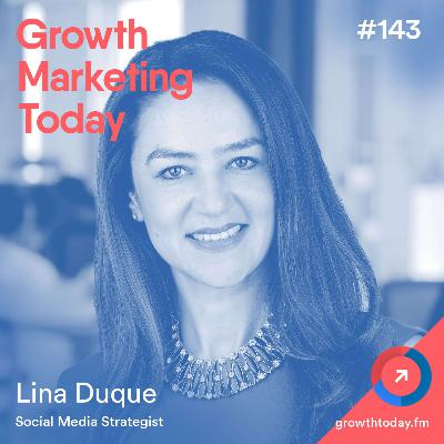 Why Social Media Is an Essential Tool for Business Executives With Lina Duque (GMT143)