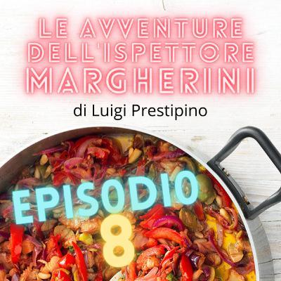 Le avventure dell'ispettore Margherini - Ep. 08