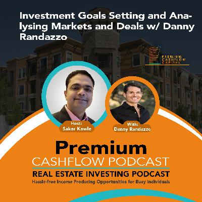SK110 - Investment Goals Setting and Analysing Markets and Deals w/ Danny Randazzo