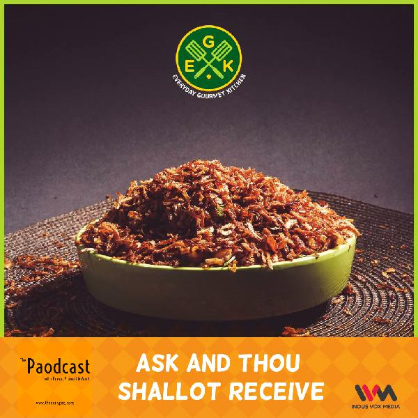 Ep. 94: Ask And Thou Shallot Receive