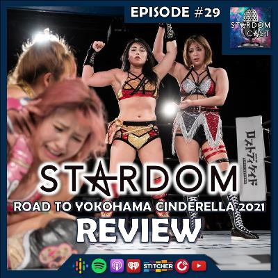 29: Road to Yokohoma Dream Cinderella 2021 Review & Yokohama Dream Cinderella Card Discussion!