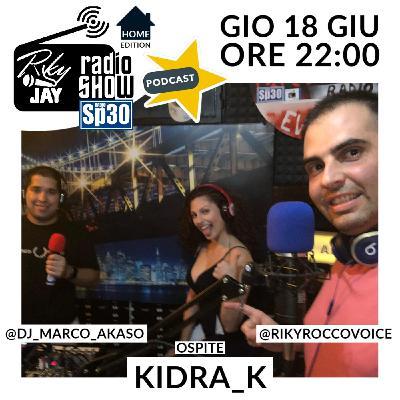 RikyJay Radio Show - #35 - Home Edition - Ospite Kidra_K